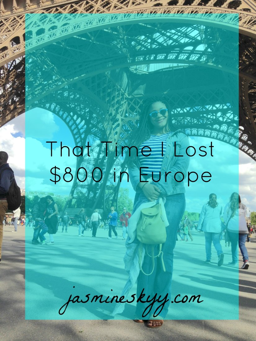 That Time I Lost $800 in Europe